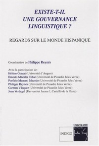 Existe-t-il une gouvernance linguistique ? : Regards sur le monde hispanique