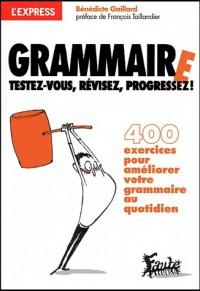 Grammaire : Testez-vous, révisez, progressez !
