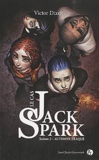 Automne Traqué - Le cas Jack Spark, tome 2