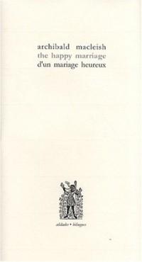 D'un mariage heureux : Edition bilingue français-anglais
