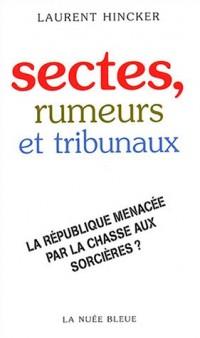 Sectes, rumeurs et tribunaux : La République menacée par la chasse aux sorcières ?