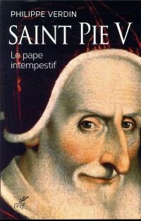 Saint Pie V : Le pape intempestif