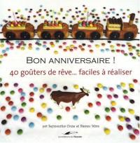 BON ANNIVERSAIRE !: 40 GATEAUX FACILES A REALISER