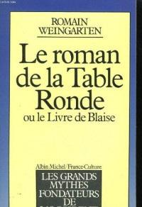 Le Roman de la Table Ronde ou le Livre de Blaise