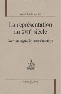 La représentation au XVIIe siècle : Pour une approche intersémiotique