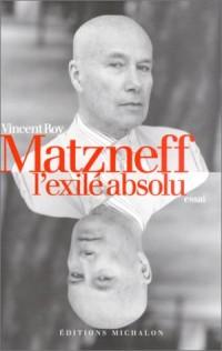 Matzneff : L'Exilé absolu