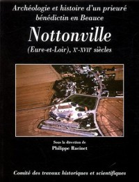 Nottonville (Eure-et-Loire), Xe-XVIIe siècle : Archéologie et histoire d'un prieuré bénédictin en Beauce