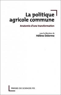 La politique agricole commune : Anatomie d'une transformation