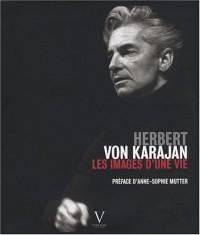 Herbert von Karajan : Les Images d'une Vie