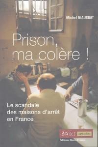 Prison, ma colère !