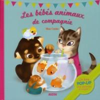 Les Bebes Animaux de Compagnie (Livre Pop Up)