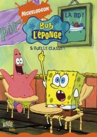 Bob l'éponge la BD, Tome 5 : Quelle classe !