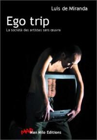 Ego Trip : La Société des artistes sans oeuvres