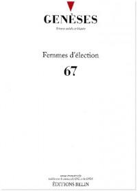 Genèses, N° 67, juin 2007 : Femmes d'élection