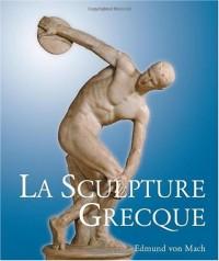 La sculpture grecque : Son esprit et ses principes