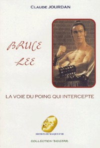 La voie du poing qui intercepte - Bruce Lee