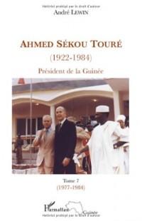 Ahmed Sékou Touré (1922-1984) : Président de la Guinée de 1958 à 1984, Tome 7