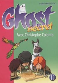 Ghost Secret, Tome 11 : Avec Christophe Colomb
