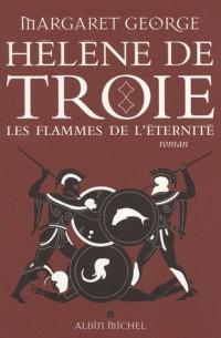 Hélène de Troie, Tome 2 : Les flammes de l'éternité
