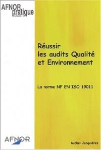 Réussir les audits Qualité et Environnement. La norme NF EN ISO 19011