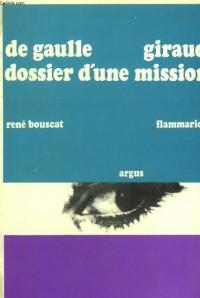 De gaulle - Giraud :  dossier d'une mission
