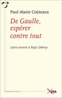 De Gaulle, espérer contre tout : Lettre ouverte à Régis Debray
