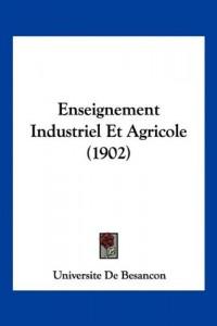 Enseignement Industriel Et Agricole (1902)