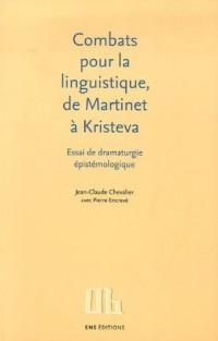 Combats pour la linguistique, de Martinet à Kristeva : Essai de dramaturgie épistémologique