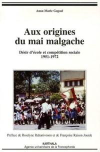 Aux origines du mai Malgache : Désir d'école et compétition sociale 1951-1972