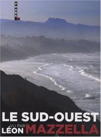 Le Sud Ouest vu par Léon Mazzella