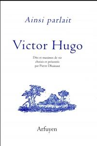 Ainsi parlait Victor Hugo