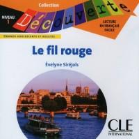 CD AUDIO DECOUVERTE : LE FIL ROUGE NIVEAU 1 Livre scolaire