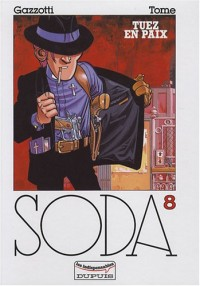 Soda, tome 8 : Tuez en paix