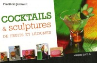 Cocktails et sculptures de fruits et légumes