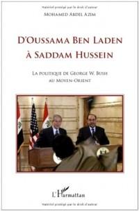 D'Oussama Ben Laden à Saddam Hussein : La politique de Georges W. Bush au Moyen-Orient