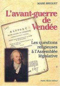 L'avant-guerre de Vendée : Les questions religieuses à l'Assemblée législative