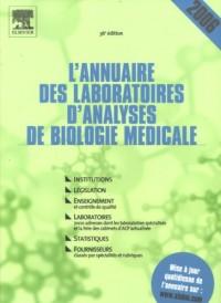 L'annuaire des laboratoires d'analyses de biologie médicale 2006 : institutions, législation, enseignement et contrôle de qualité, laboratoires, 7. : 000 ... cabinets d'ACP, statistiques, fournisseurs