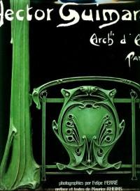 Hector Guimard, architecte d'Art - Paris