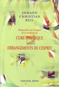 Rhapsodies sur l'emploi de la méthode de cure psychanalytique dans les dérangements de l'esprit