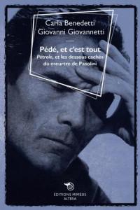Pédé, et c'est tout ; Pétrole, et les dessous cachés du meurtre de Pasolini