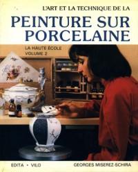 L'art et la technique de la peinture sur porcelaine, La haute ecole, tome 2