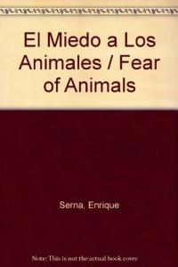El Miedo a Los Animales / Fear of Animals