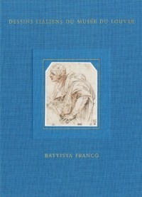 Battista Franco: Inventaire General Des Dessins Italiens