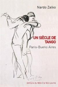 Un siècle de tango : Paris-Buenos Aires