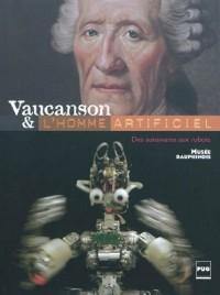 Vaucanson & l'homme artificiel : Des automates aux robots