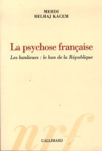 La psychose française : Les banlieues : le ban de la République