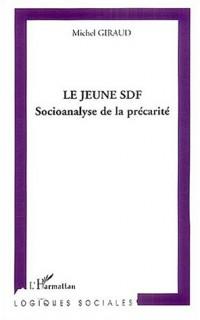 Le jeune SDF : Socioanalyse de la précarité