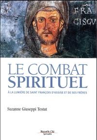 Le combat spirituel : A la lumière de saint François d'Assise et de ses frères