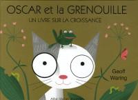 Oscar et la grenouille : Un livre sur la croissance