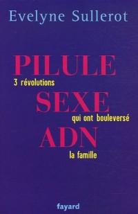 Pilule, sexe, ADN : Trois révolutions qui ont bouleversé la famille